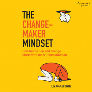The Change-maker mindset audiobook